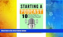 Read  Podcast: Starting a Podcast: 10 Proven Steps to Creating Your First Successful Podcast