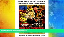 Read  Hollywood  b  Movies: A Treasury of Spills, Chills   Thrills  Ebook READ Ebook
