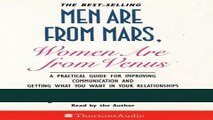 Men Are from Mars, Women Are from Venus: A Practical Guide for Improving Communication and Getting