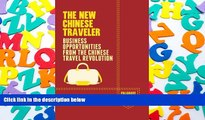 Read  The New Chinese Traveler: Business Opportunities from the Chinese Travel Revolution