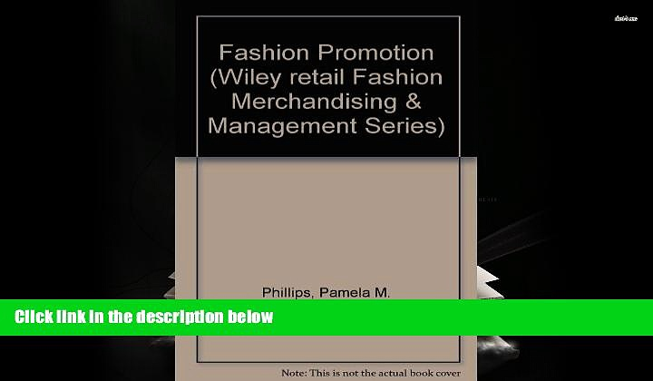 Read  Fashion Sales Promotion: The Selling Behind the Selling (Wiley Retail Fashion Merchandising
