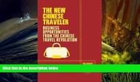 Download  The New Chinese Traveler: Business Opportunities from the Chinese Travel Revolution
