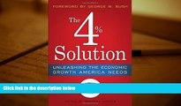 PDF [FREE] DOWNLOAD  The 4% Solution: Unleashing the Economic Growth America Needs BOOK ONLINE