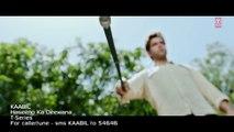 Haseeno-Ka-Deewana-Video-Song-or-Kaabil-or-Hrithik-Roshan-Urvashi-Rautela-or-Raftaar-and-Payal-Dev-720p