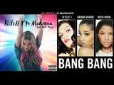 Jessie J, Madonna, Ariana Grande & Nicki Minaj - Bang Bang vs Bitch Im Madonna mashup