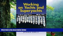 Download  Working on Yachts and Superyachts (Working on Yachts   Superyachts)  PDF READ Ebook