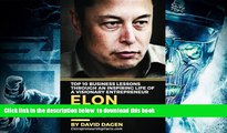 PDF [FREE] DOWNLOAD  Elon Musk- Top 10 Business Lessons Through An Inspiring Life Of A Visionary