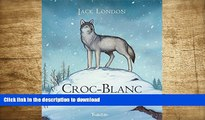 EBOOK ONLINE Croc Blanc (Tb.Hist.Univ.) (French Edition) Jack London For Ipad
