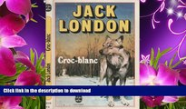 READ book Croc Blanc Jack London Trial Ebook