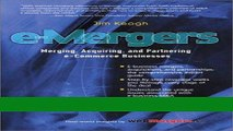 Read e-Mergers: Merging, Acquiring and Partnering e-Commerce Businesses Populer Collection