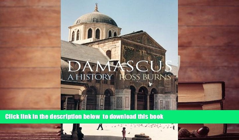 BEST PDF Damascus: A History (Cities of the Ancient World