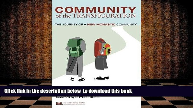 PDF [DOWNLOAD] Community of the Transfiguration: The Journey of a New Monastic Community (New