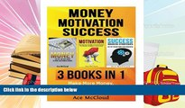 Read  Money: Motivation: Success: 3 Books in 1: Make More Money, Ignite Your Inner Drive   Become