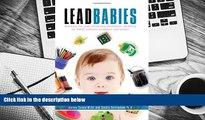 PDF  Lead Babies: Breaking the Cycle of Learning Disabilities, Declining IQ, ADHD, Behavior