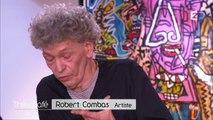 Portrait intimiste de Robert Combas (2ème partie) - 08/01/2017
