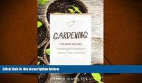 PDF  Gardening: Square Foot Gardening, Gardening A Beginners Guide Mr Simon Hamilton Trial Ebook