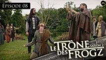 Le Trône des Frogz Saison 2 : Episode 8 : Le duel