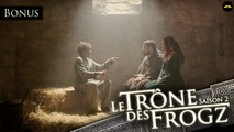 Le Trône des Frogz Saison 2 : Bonus :  Le Cachot (scène coupée) - Regarder EP04