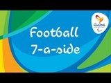 Rio 2016 Paralympic Games | Football 7-a-side Day 1