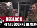 """KeBlack Feat. Djany """"J'ai Déconné Remix"""" en live #PlanèteRap"""