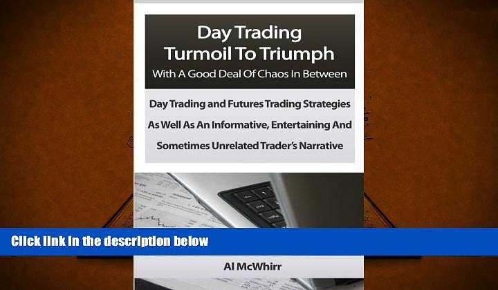 Read  Day Trading Turmoil To Triumph With A Good Deal Of Chaos In Between: Day Trading and Futures