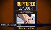 Audiobook  Ruptured Quadder: My Experience with Bilateral Quadriceps Tendon Rupture For Ipad