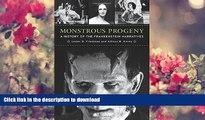 READ book Monstrous Progeny: A History of the Frankenstein Narratives Professor Lester D. Friedman