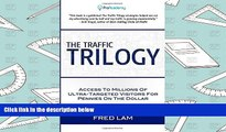 Download  The Traffic Trilogy: Access To Millions of Ultra-Targeted Visitors For Pennies On The