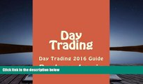 Read  Day Trading: Day Trading 2016 Guide (Stock Trading, Day Trading, Stock Market, Binary