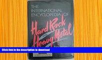DOWNLOAD [PDF] The International Encyclopedia of Hard Rock   Heavy Metal Tony Jasper For Kindle