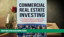 Download  Commercial Real Estate Investing: The Ultimate Beginner s guide to learn how to invest
