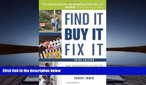 Read  Find It, Buy It, Fix It: The Insider s Guide to Fixer-Uppers  Ebook READ Ebook