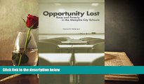 PDF [DOWNLOAD] Opportunity Lost: Race and Poverty in the Memphis City Schools TRIAL EBOOK