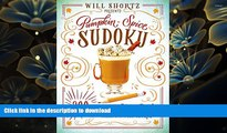 FREE [DOWNLOAD] Will Shortz Presents Pumpkin Spice Sudoku: 200 Easy to Hard Puzzles Will Shortz