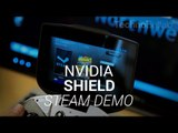 NVIDIA Shield Hands-On: Streaming Steam Games