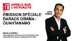 Emission Spéciale Barack Obama : Guantànamo