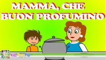Canzoni per bambini - Mamma che buon profumino