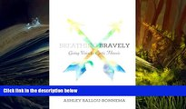 Download [PDF]  Breathing Bravely: Giving Voice to Cystic Fibrosis Ashley Ballou Bonnema Pre Order