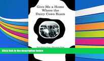 Download Give Me a Home Where the Dairy Cows Roam: True Stories from a Wisconsin Farm Books Online