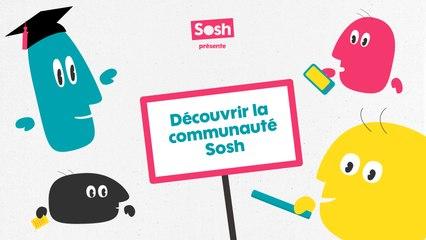 Les tutos Sosh - Découvrir la communauté Sosh