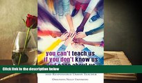 Kindle eBooks  You Can t Teach Us if You Don t Know Us and Care About Us: Becoming an Ubuntu,