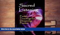 Kindle eBooks  Sacred Listening: Further Teachings for Deepening Practice (The Tao of Listening