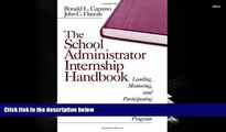 Kindle eBooks  The School Administrator Internship Handbook: Leading, Mentoring, and Participating