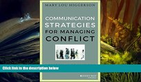 Kindle eBooks  Communication Strategies for Managing Conflict: A Guide for Academic Leaders