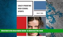 BEST PDF  Crazy-Proofing High School Sports READ ONLINE