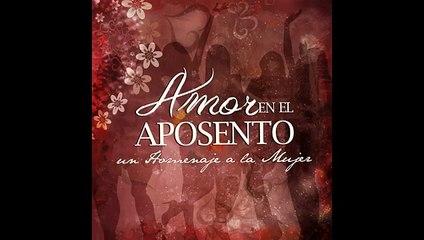 Aposento Alto - Te Entrego El Cielo Amor En El Aposento 2 (Homenaje A La Mujer)