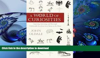 DOWNLOAD [PDF] A World of Curiosities: Surprising, Interesting, and Downright Unbelievable Facts