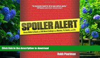 FREE [PDF] DOWNLOAD Spoiler Alert: Bruce Willis Is Dead And 399 More Endings From Movies, Tv,