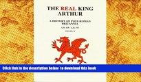 PDF [DOWNLOAD] The Real King Arthur: A History of Post-Roman Britannia A.D. 410-A.D. 593 (2