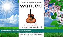 EBOOK ONLINE Country Music s Most WantedTM: The Top 10 Book of Cheating Hearts, Honky Tonk